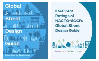 Nuevas calificaciones con estrellas iRAP del recurso de la Guía global de diseño de calles de NACTO-GDCI para ayudar a salvar vidas y mejorar la movilidad sostenible para todos los usuarios de la carretera